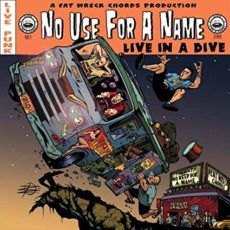 No Use For A Name – Live in a Dive