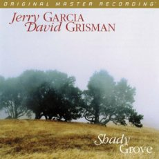 Jerry Garcia & David Grisman – Shady Grove (MoFi)