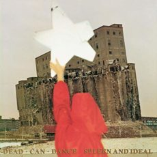 Dead Can Dance – Spleen and Ideal