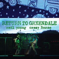 Neil Young – Return To Greendale