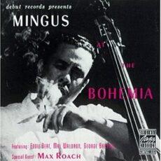 Charles Mingus – Mingus at the Bohemia