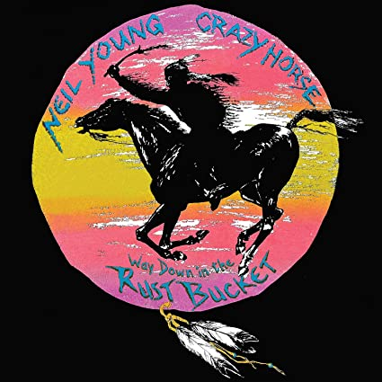 Neil Young & Crazy Horse – Way Down In The Rust Bucket [4 LP]