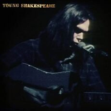 Neil Young – Young Shakespeare (Deluxe)