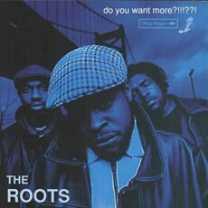 The Roots – Do You Want More?!!!??! (25th Anniversary Edition) [3 LP]