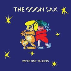 The Goon Sax – We're Not Talking